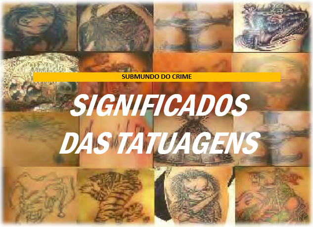 Tatuagens: significado no mundo do crime